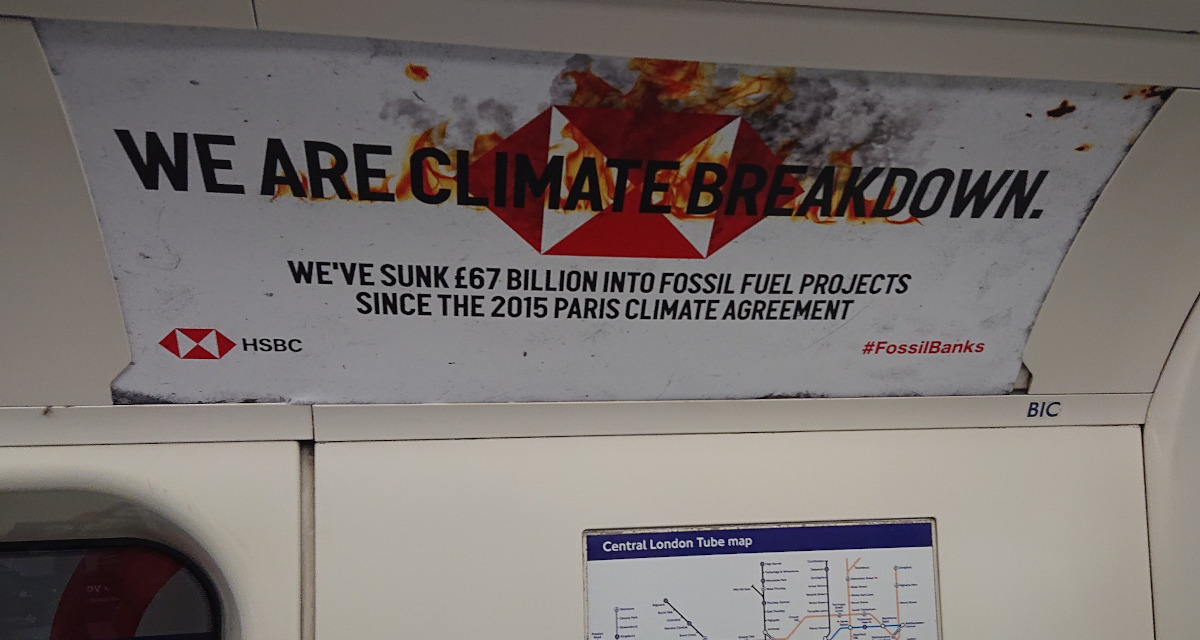 Spoof HSBC advert on London Underground, saying 'We are climate breakdown'
